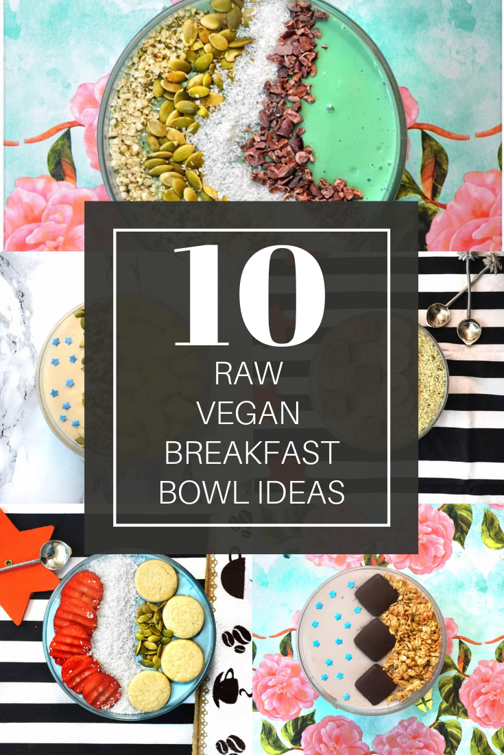 10 raw vegan breakfast bowl ideas